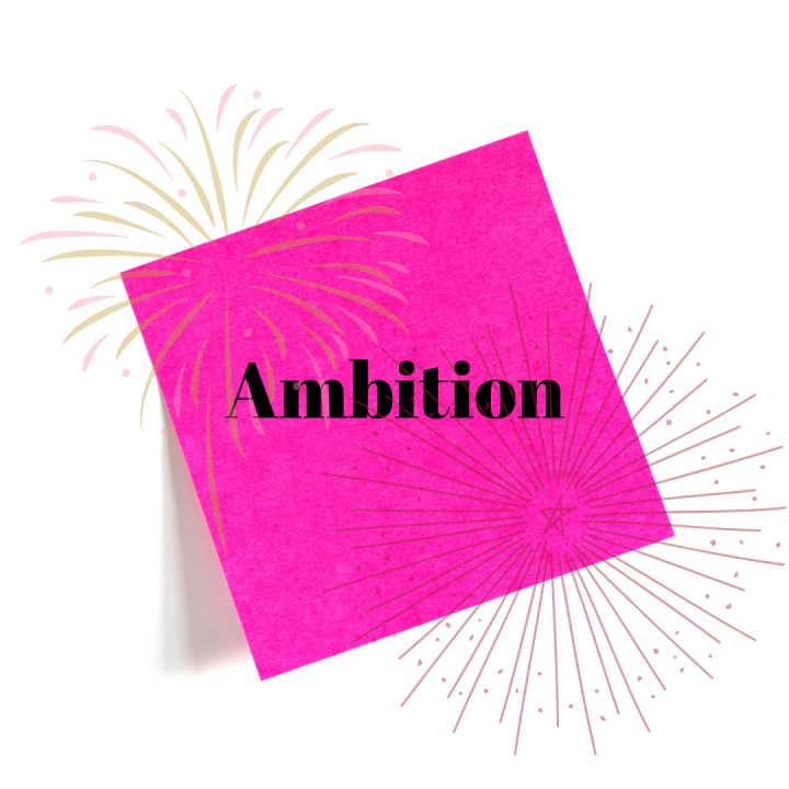 Ambition: The Drive That Helps Us Reach Our Goals